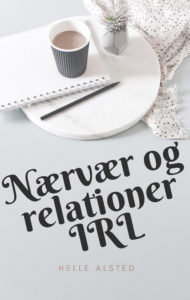Nærvær og relationer In Real Life