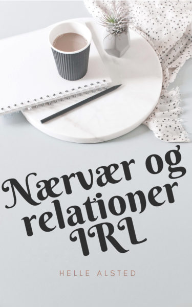 Nærvær og relationer In Real Life