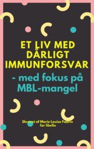 Et liv med dårligt immunforsvar – med fokus på MBL-mangel