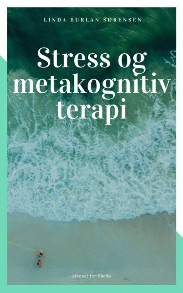 Stress og metakognitiv terapi